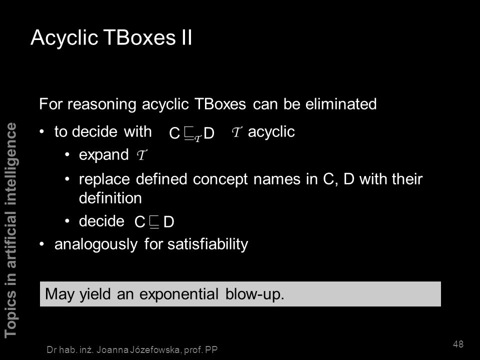 Acyclic TBoxes II For reasoning acyclic TBoxes can be eliminated