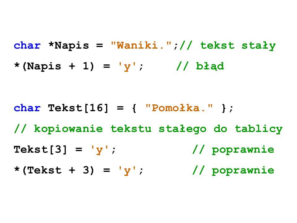 char *Napis = Waniki. ;// tekst stały