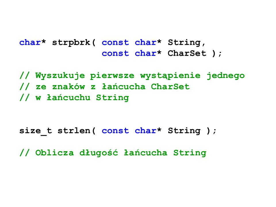 char* strpbrk( const char* String, const char* CharSet );