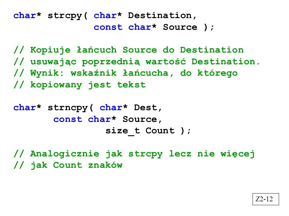 char* strcpy( char* Destination, const char* Source );
