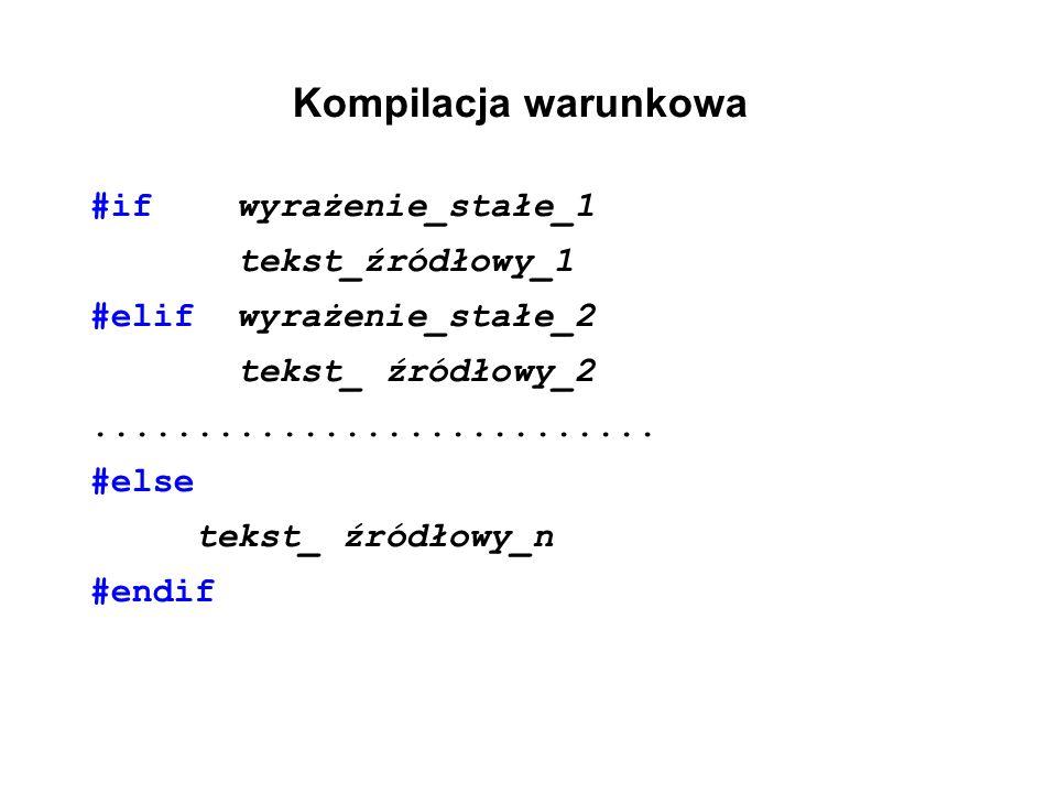 Kompilacja warunkowa #if wyrażenie_stałe_1 tekst_źródłowy_1