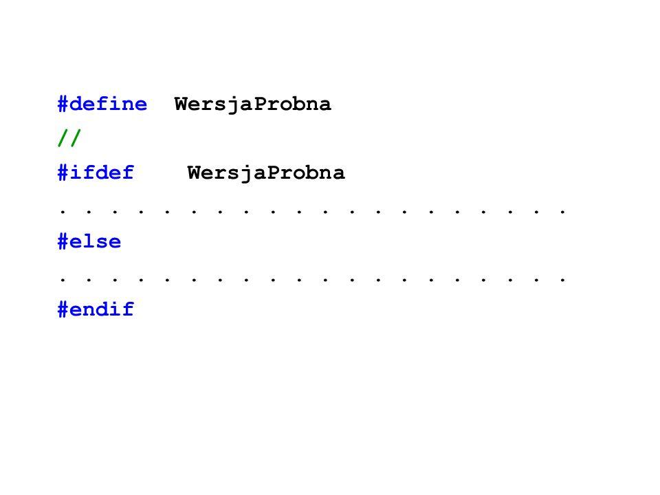 #define WersjaProbna // #ifdef WersjaProbna. .