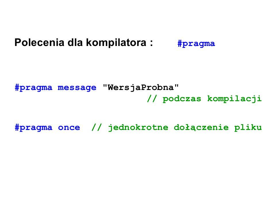 Polecenia dla kompilatora : #pragma