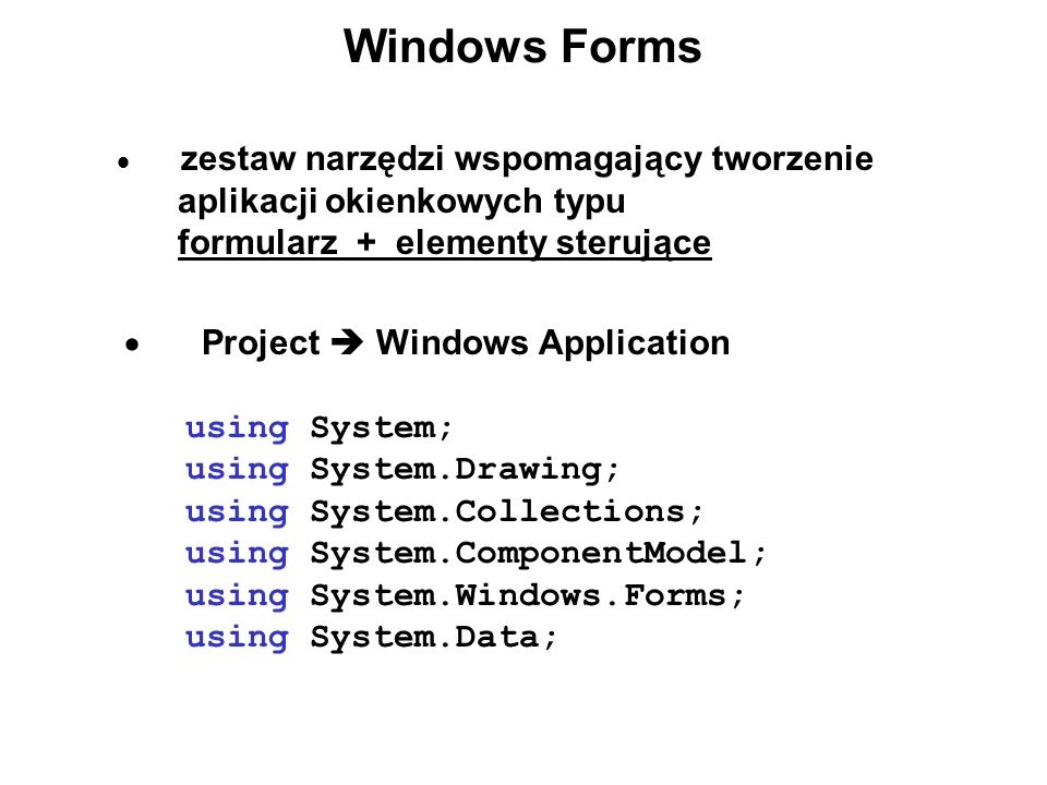 Windows Forms · Project  Windows Application using System.Drawing;