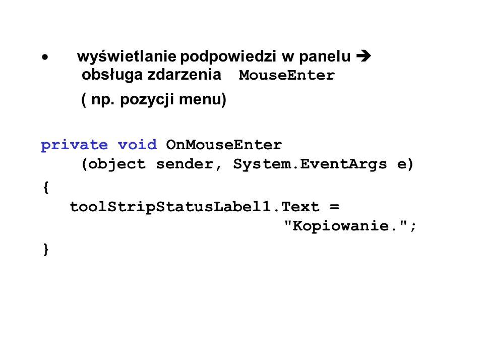 · wyświetlanie podpowiedzi w panelu  obsługa zdarzenia MouseEnter. ( np. pozycji menu)