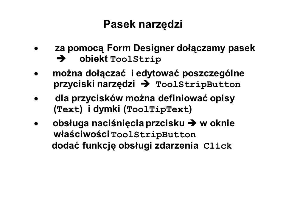 Pasek narzędzi · za pomocą Form Designer dołączamy pasek  obiekt ToolStrip.
