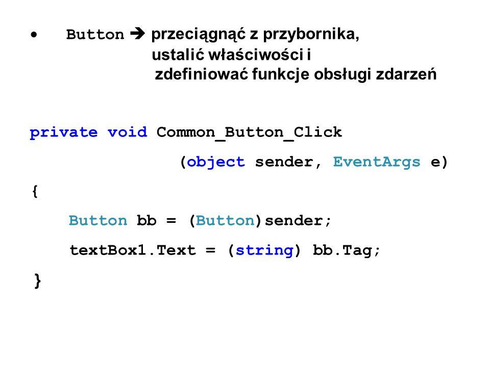 · Button  przeciągnąć z przybornika, ustalić właściwości i