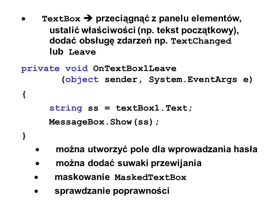 · TextBox  przeciągnąć z panelu elementów, ustalić właściwości (np