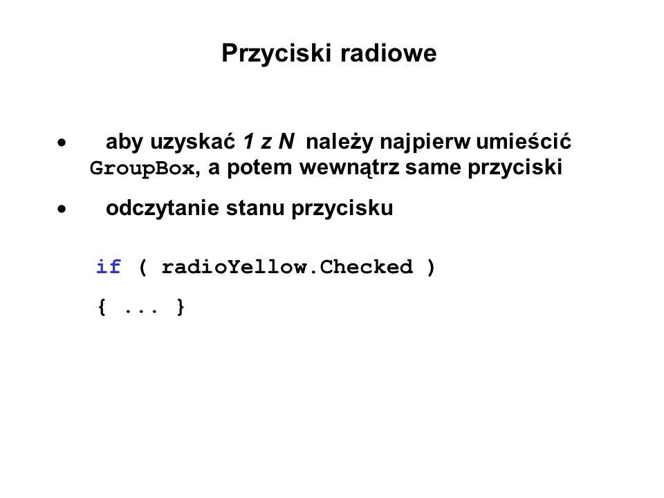 Przyciski radiowe · aby uzyskać 1 z N należy najpierw umieścić GroupBox, a potem wewnątrz same przyciski.