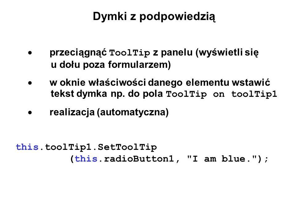 Dymki z podpowiedzią · przeciągnąć ToolTip z panelu (wyświetli się u dołu poza formularzem)