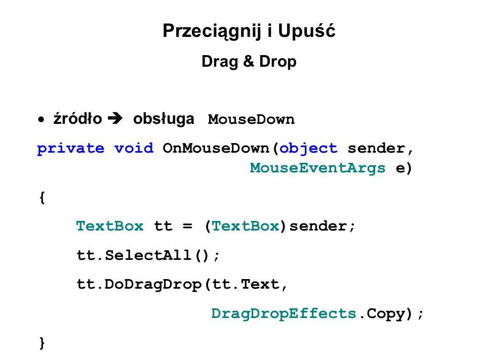 Przeciągnij i Upuść Drag & Drop · źródło  obsługa MouseDown