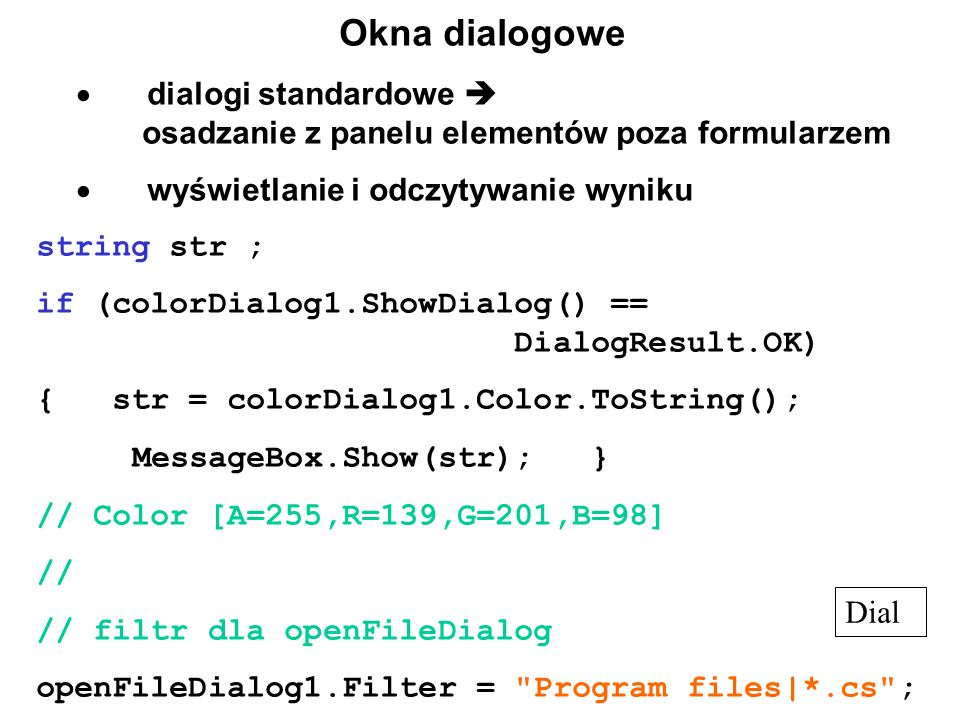 Okna dialogowe · dialogi standardowe  osadzanie z panelu elementów poza formularzem.