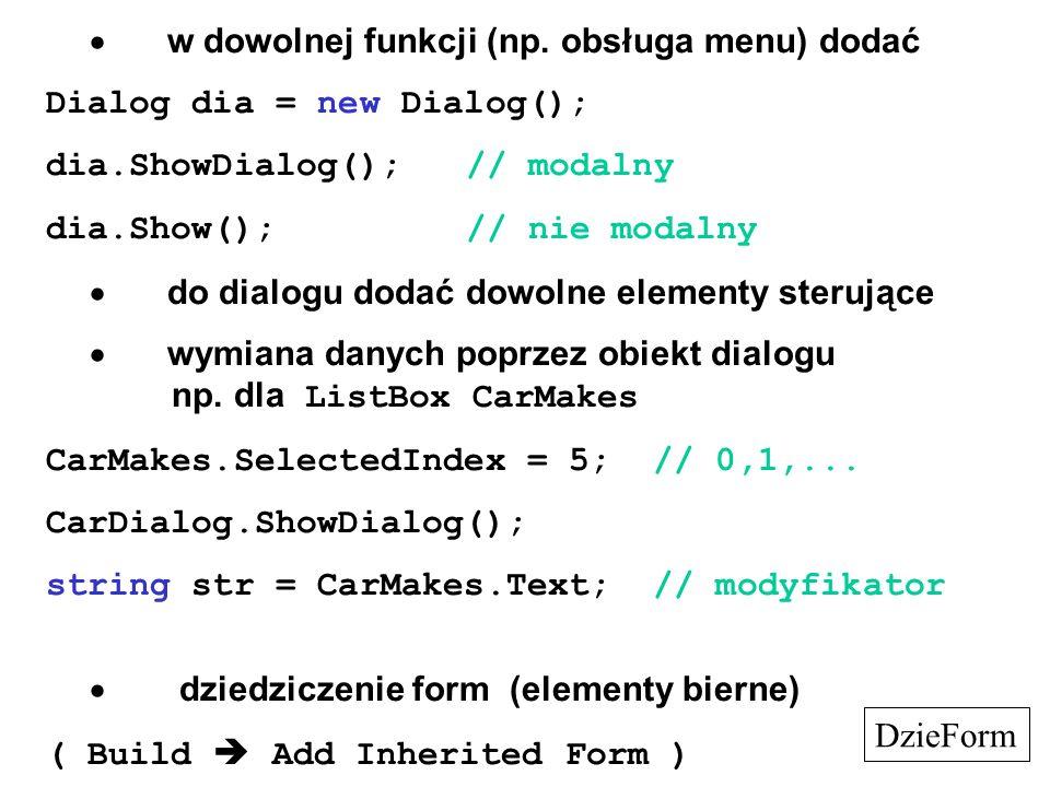· w dowolnej funkcji (np. obsługa menu) dodać
