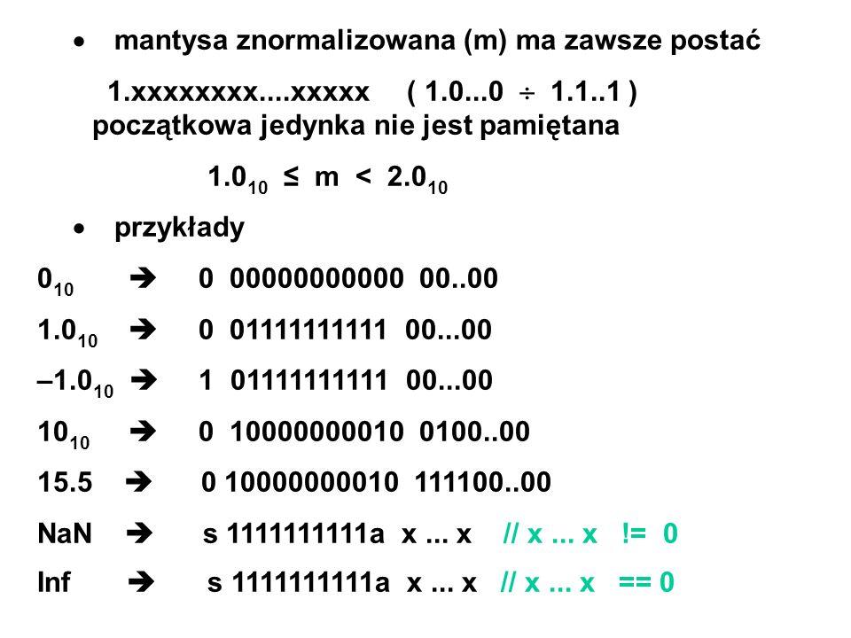 · mantysa znormalizowana (m) ma zawsze postać