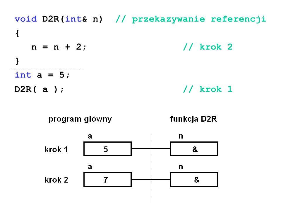 void D2R(int& n) // przekazywanie referencji