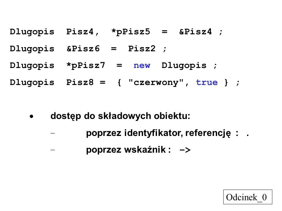 Dlugopis Pisz4, *pPisz5 = &Pisz4 ;
