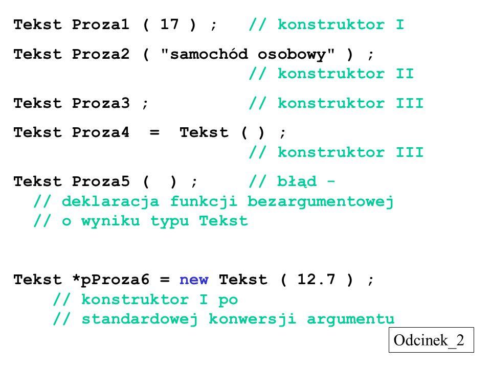 Tekst Proza1 ( 17 ) ; // konstruktor I