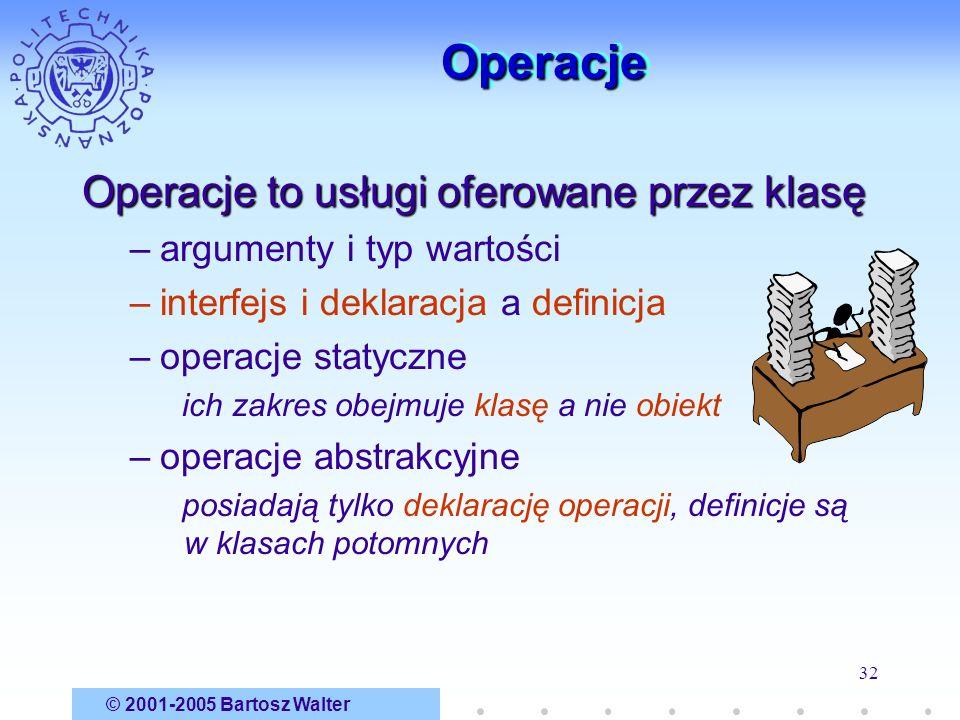 Operacje Operacje to usługi oferowane przez klasę