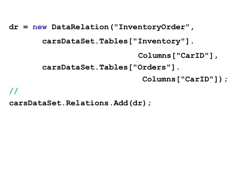 dr = new DataRelation( InventoryOrder , carsDataSet