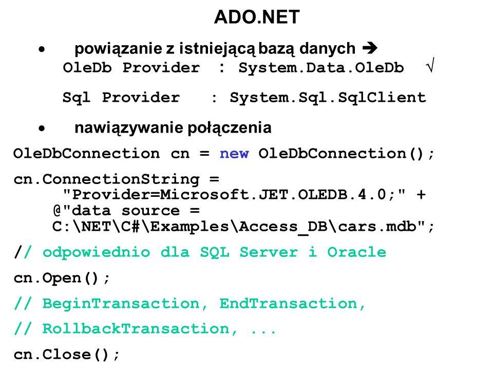 ADO.NET · powiązanie z istniejącą bazą danych  OleDb Provider : System.Data.OleDb 