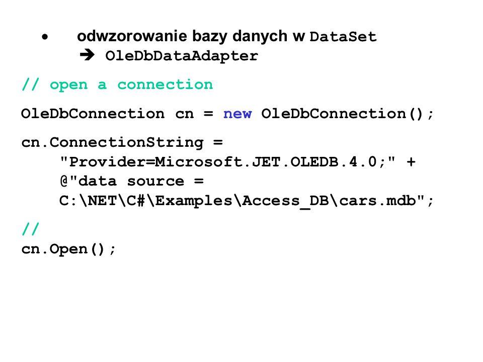 · odwzorowanie bazy danych w DataSet  OleDbDataAdapter