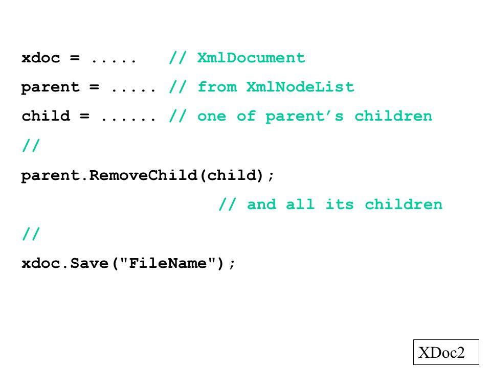 xdoc = // XmlDocument parent = // from XmlNodeList. child = // one of parent's children.