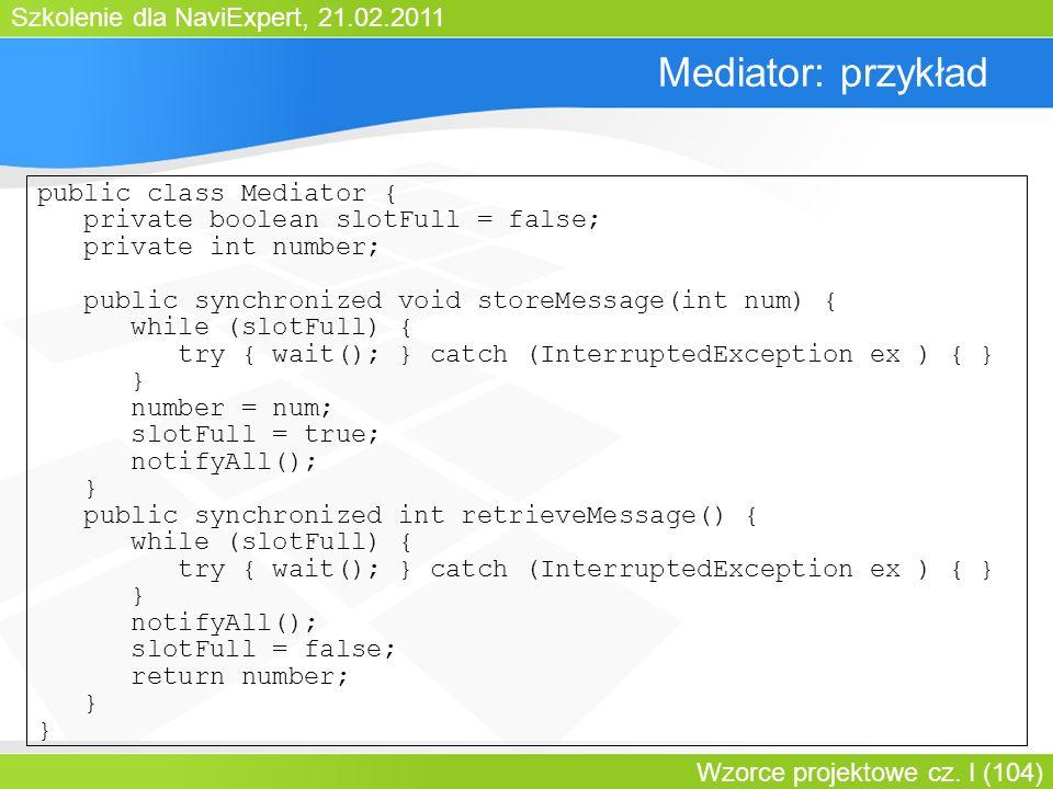 Mediator: przykład public class Mediator {