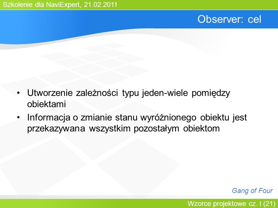 Bartosz WalterObserver: cel. Utworzenie zależności typu jeden-wiele pomiędzy obiektami.