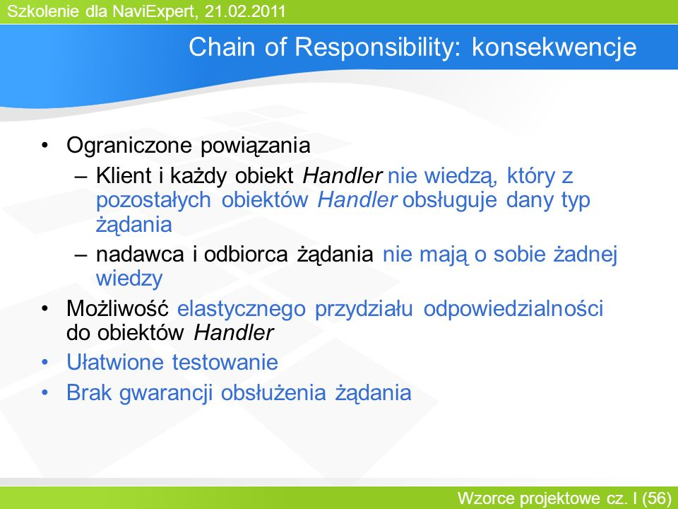 Chain of Responsibility: konsekwencje