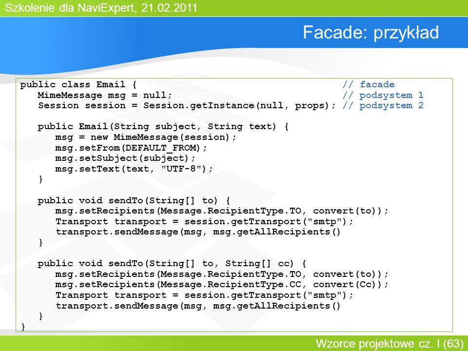Facade: przykład public class Email { // facade