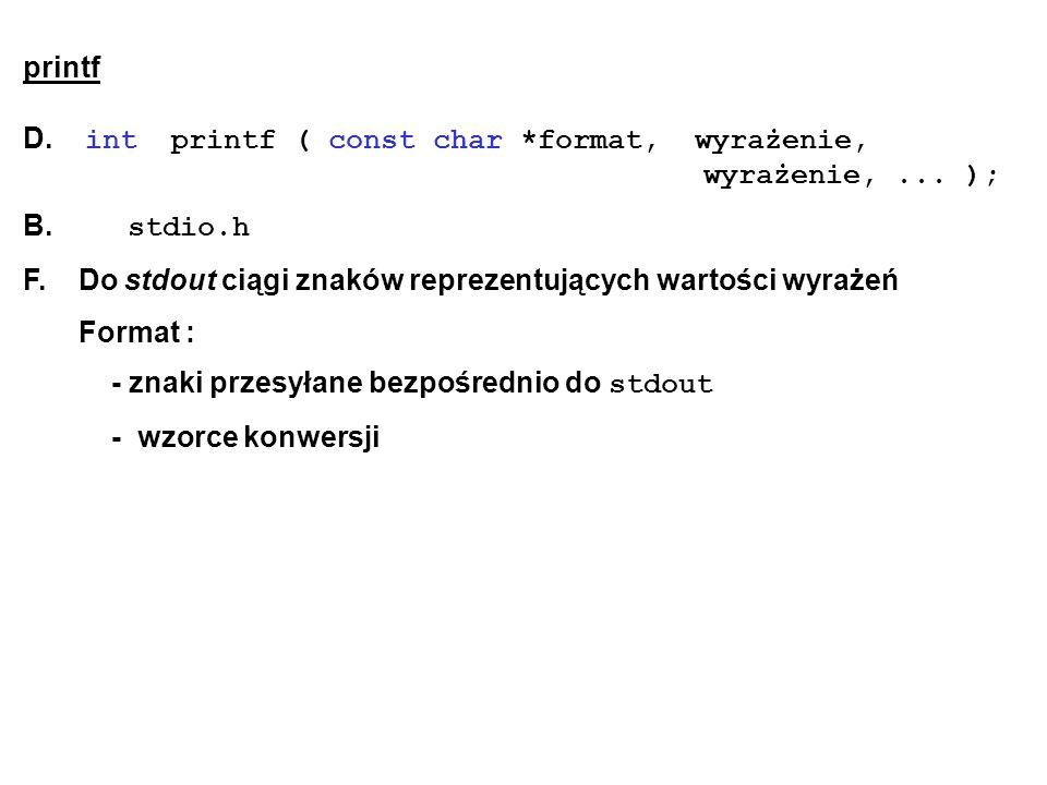 D. int printf ( const char *format, wyrażenie, wyrażenie, ... );