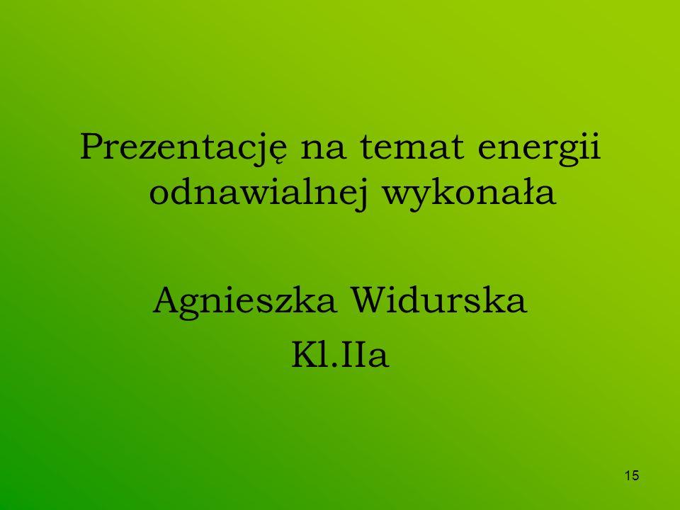 Prezentację na temat energii odnawialnej wykonała