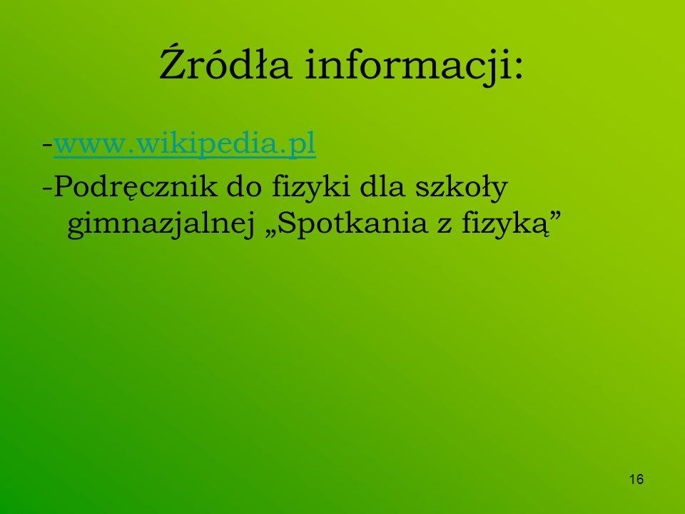 Źródła informacji: -www.wikipedia.pl