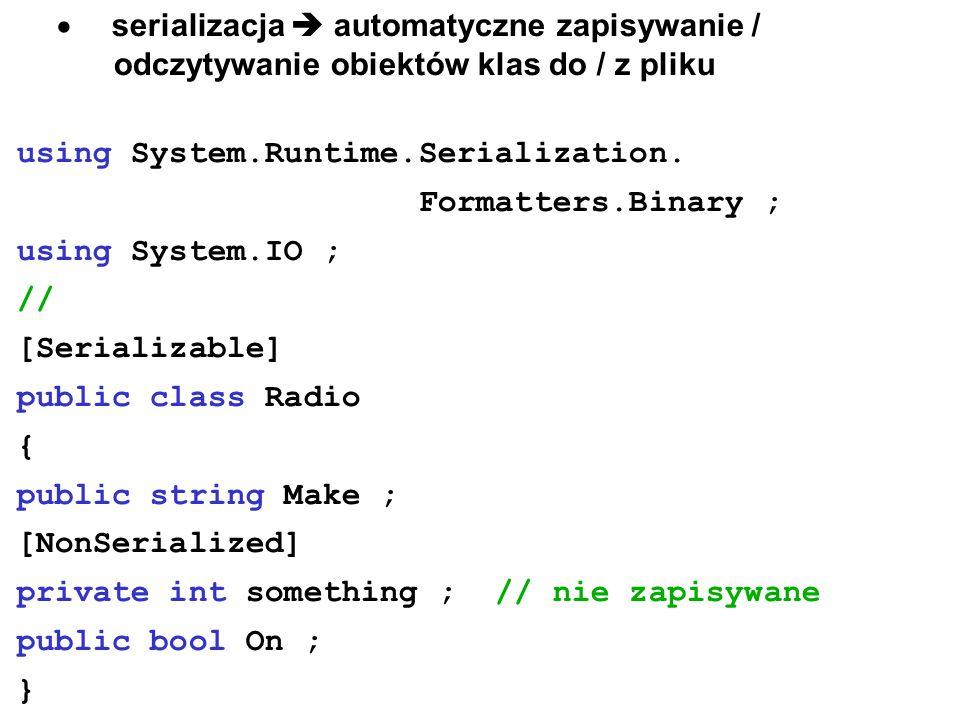  serializacja  automatyczne zapisywanie / odczytywanie obiektów klas do / z pliku