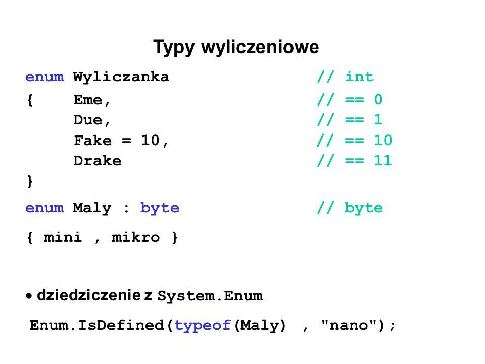 Typy wyliczeniowe enum Wyliczanka // int { Eme, // == 0 Due, // == 1