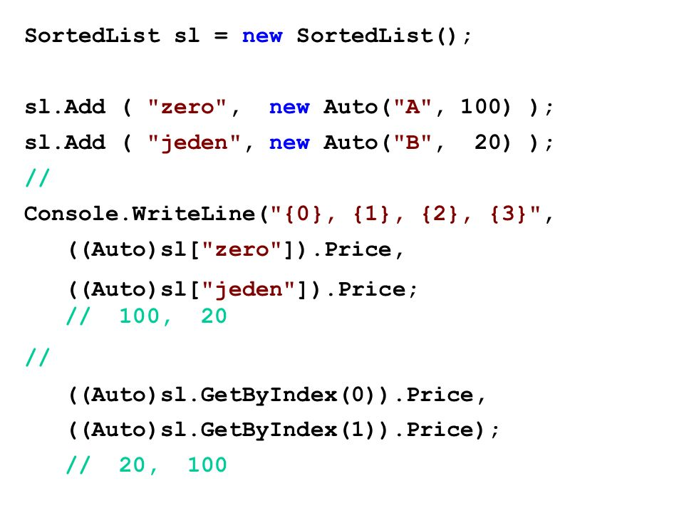 SortedList sl = new SortedList();