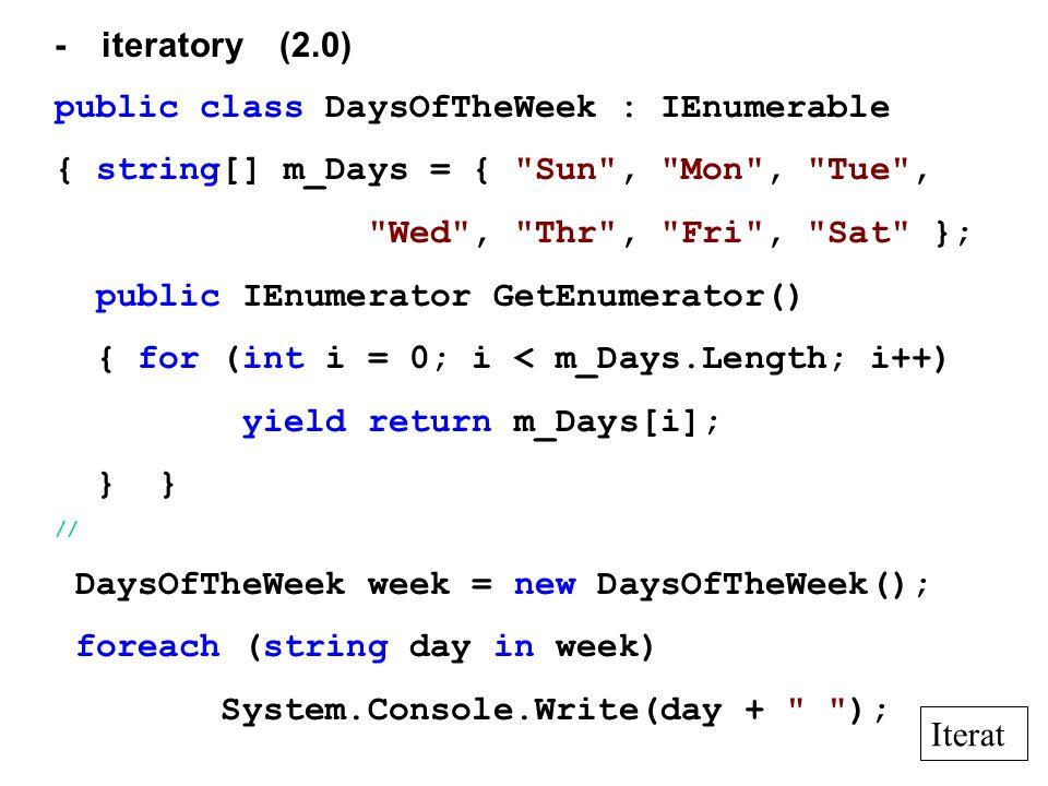 public class DaysOfTheWeek : IEnumerable