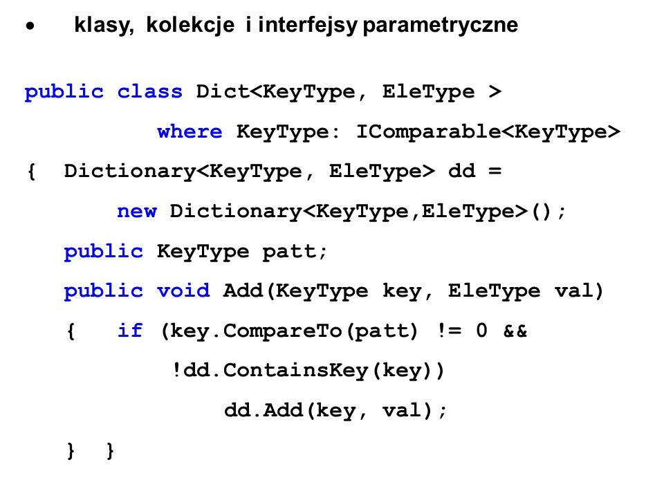 · klasy, kolekcje i interfejsy parametryczne