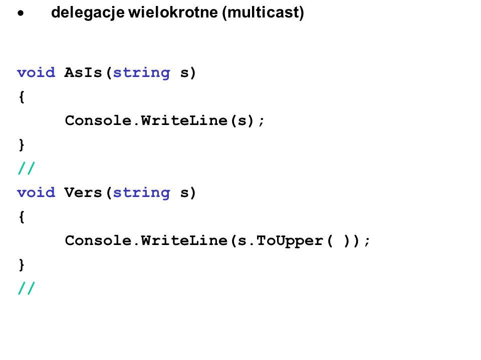 · delegacje wielokrotne (multicast)