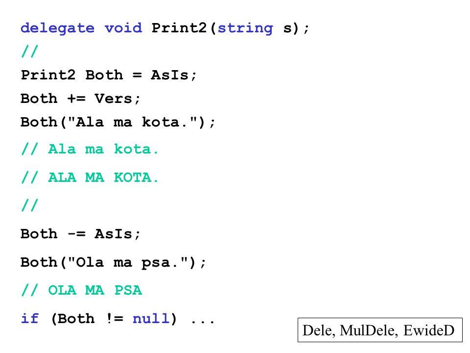 delegate void Print2(string s);