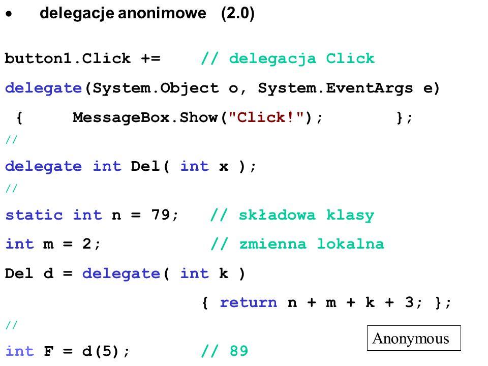 · delegacje anonimowe (2.0) button1.Click += // delegacja Click