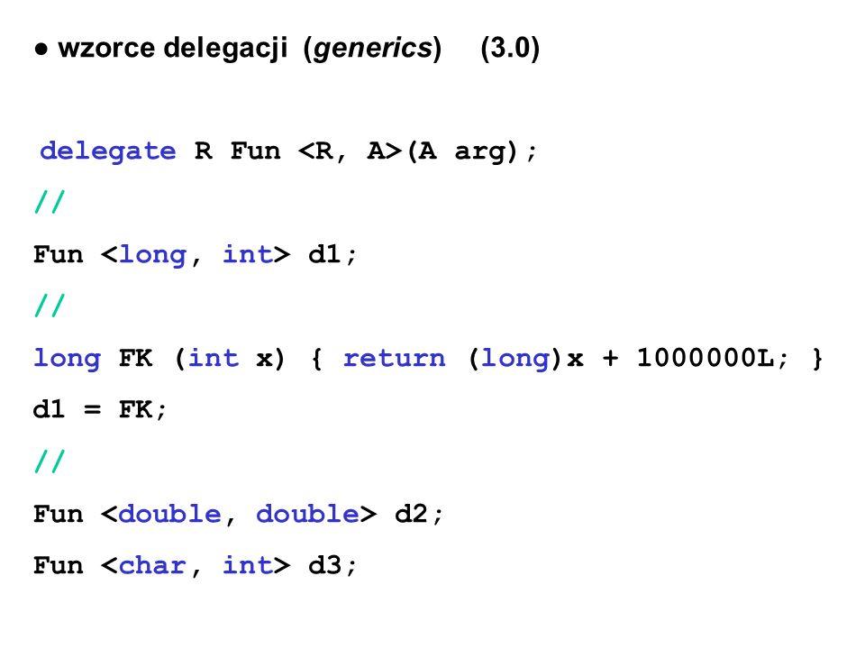 ● wzorce delegacji (generics) (3.0)