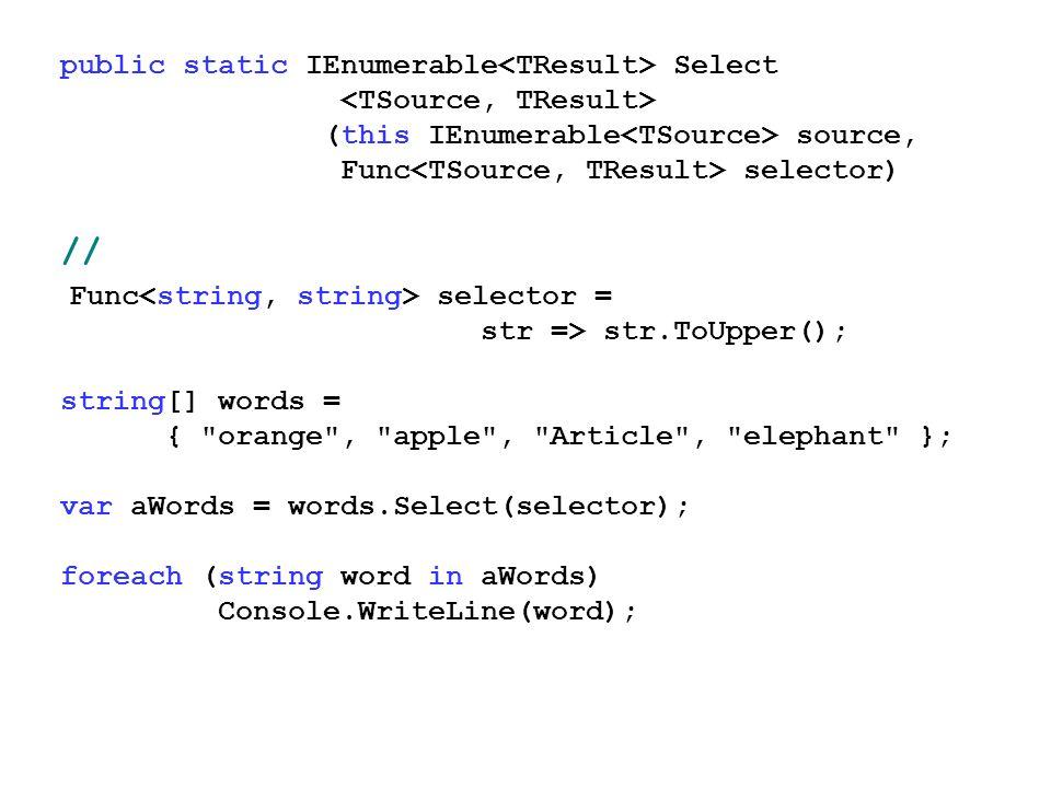 Func<string, string> selector = str => str.ToUpper();