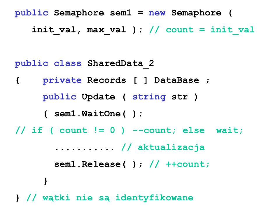 public Semaphore sem1 = new Semaphore (