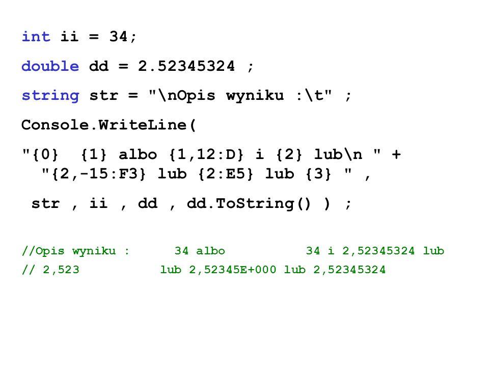 string str = \nOpis wyniku :\t ; Console.WriteLine(