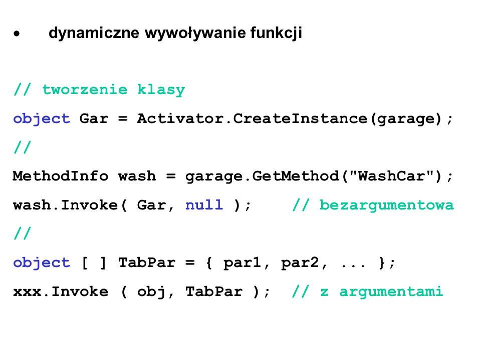· dynamiczne wywoływanie funkcji