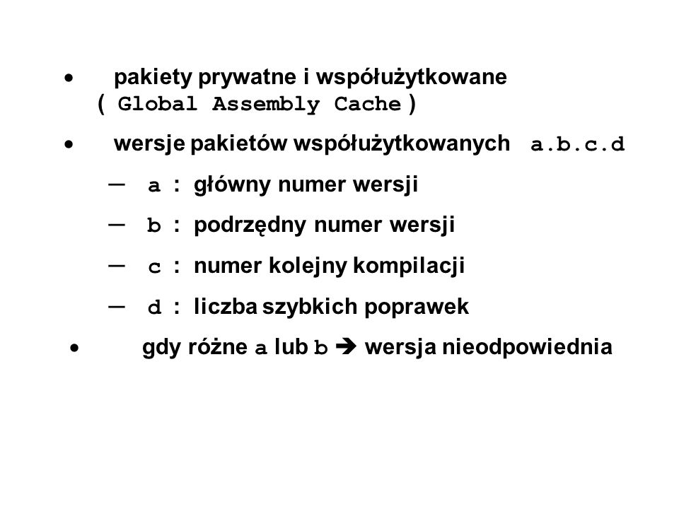 · pakiety prywatne i współużytkowane ( Global Assembly Cache )