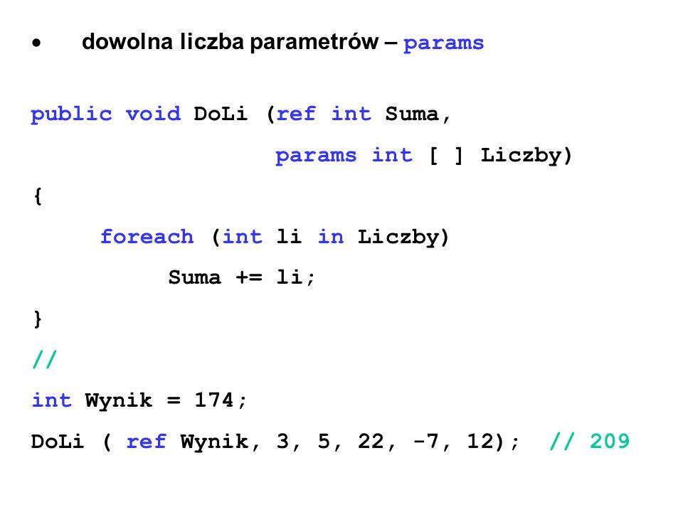 · dowolna liczba parametrów – params
