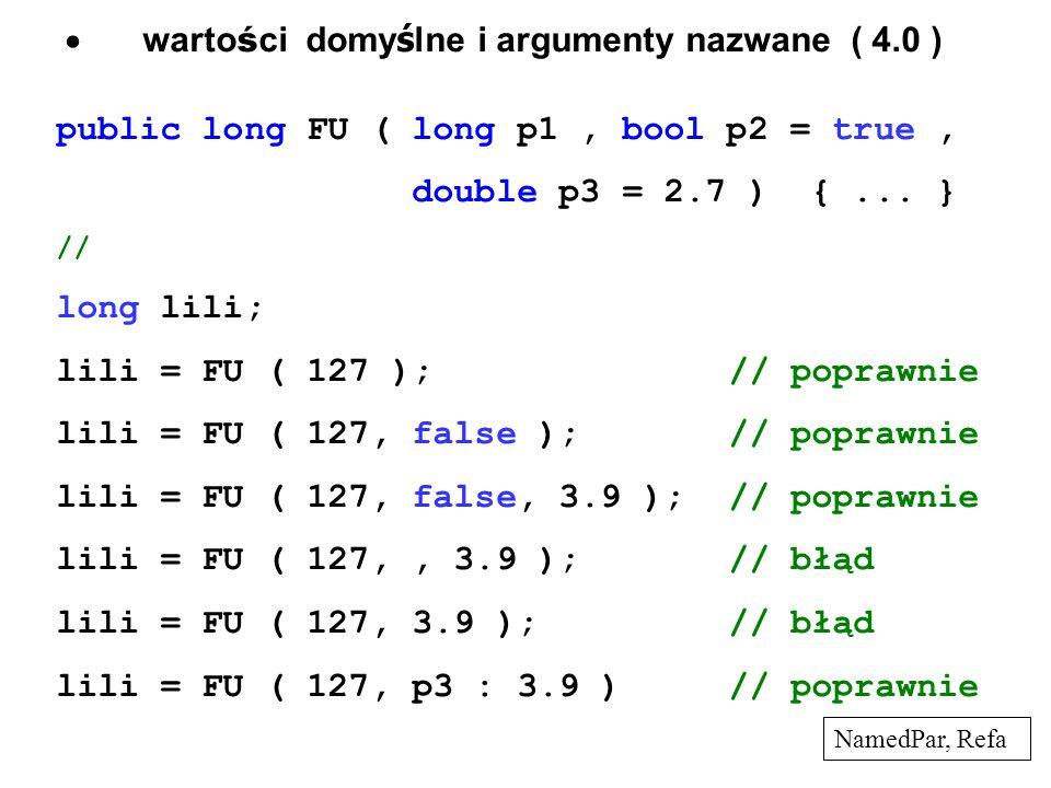 · wartości domyślne i argumenty nazwane ( 4.0 )