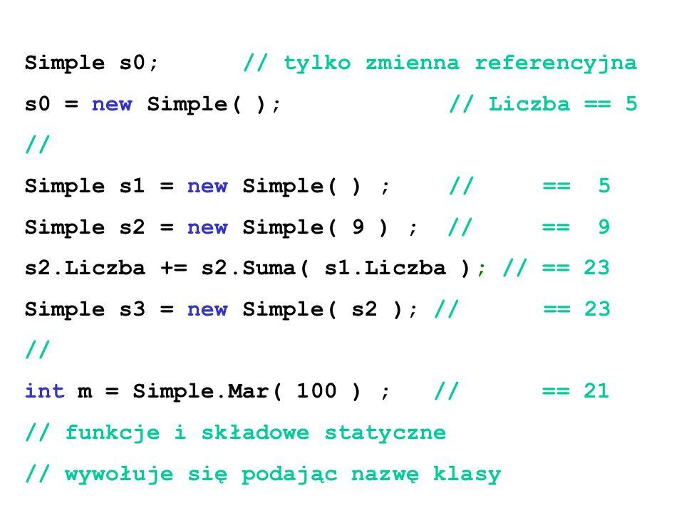Simple s0; // tylko zmienna referencyjna